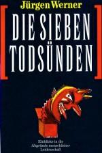 Jürgen Werner, Die sieben Todsünden